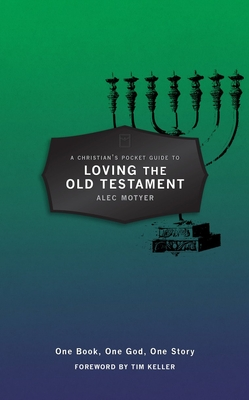 Image for A Christian's Pocket Guide to Loving The Old Testament: One Book, One God, One Story