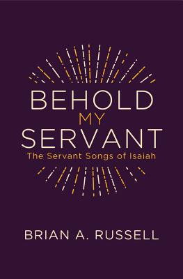 Image for Behold My Servant: The Servant Songs of Isaiah (Grace Publications)