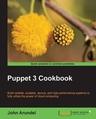 Puppet 3 Cookbook, Arundel, John