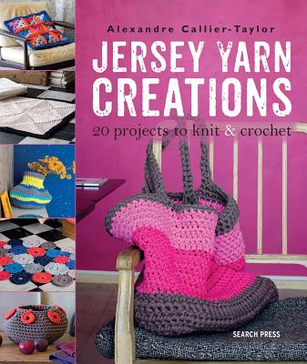 Image for Jersey Yarn Creations: 20 projects to knit and crochet