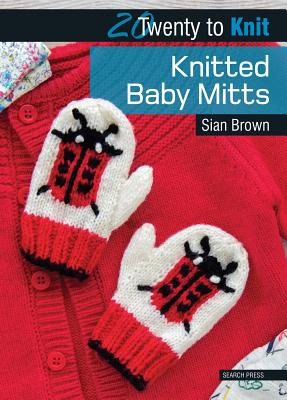 Knitted Baby Mitts (Twenty to Make), Brown, Sian