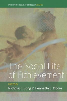 Image for The Social Life of Achievement (WYSE Series in Social Anthropology)
