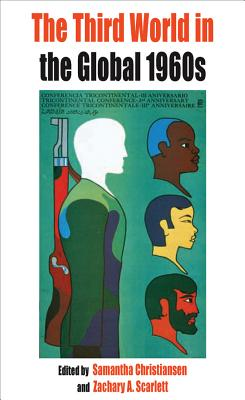 Image for The Third World in the Global 1960s (Protest, Culture & Society)