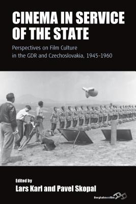 Image for Cinema in Service of the State: Perspectives on Film Culture in the GDR and Czechoslovakia, 1945-1960 (Film Europa)