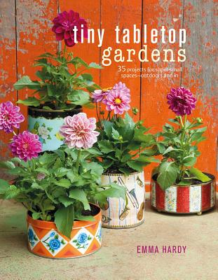 Image for Tiny Tabletop Gardens: 35 projects for super-small spaces?outdoors and in