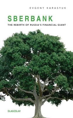 Sberbank: The Rebirth of Russia's Financial Giant, Karasyuk, Evgeny