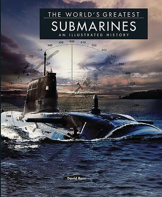 Image for The World's Greatest Submarines: An Illustrated History