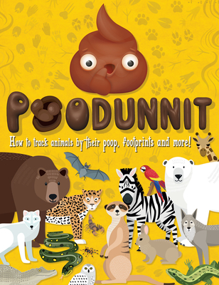 Image for Poodunnit: How to Track Animals by their Poop, Footprints and More!