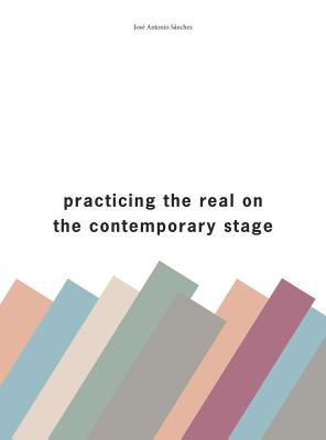 Image for Practising the Real on the Contemporary Stage