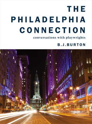 Image for The Philadelphia Connection: Conversations with Playwrights