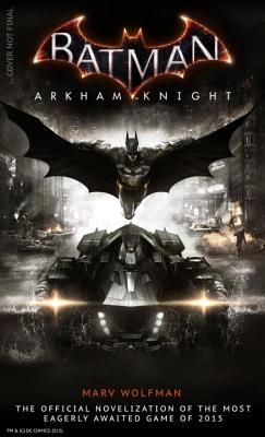 Batman Arkham Knight: The Official Novelization, Marv Wolfman