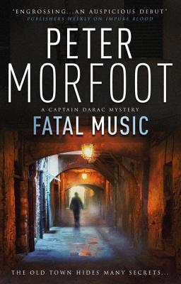 Fatal Music (A Captain Darac Novel 2) (Captain Darac Mystery), Morfoot, Peter
