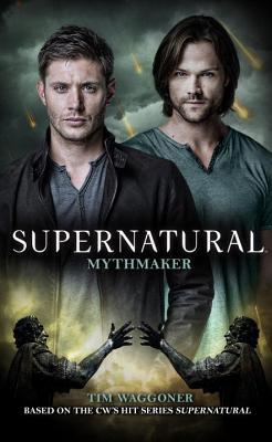 Supernatural - Mythmaker, Waggoner, Tim