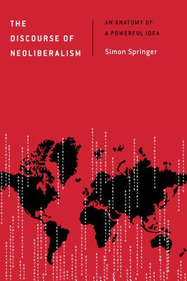 Image for The Discourse of Neoliberalism: An Anatomy of a Powerful Idea (Discourse, Power and Society)