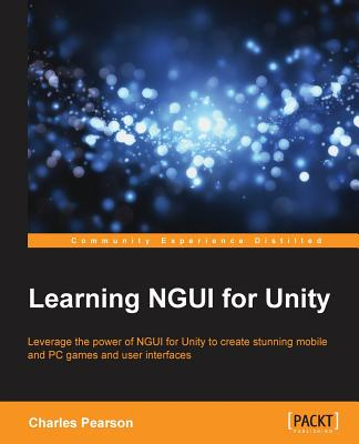 Learning NGUI for Unity, Pearson, Charles