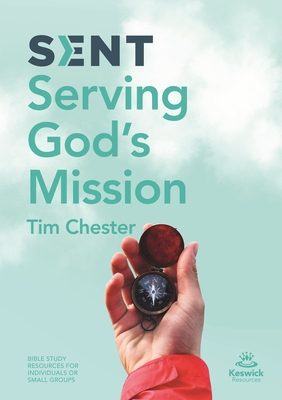 Image for Sent: Serving God's Mission (Keswick Study Guides)