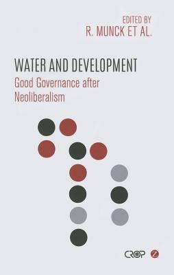 Image for Water and Development: Good Governance after Neoliberalism (Crop (Comparative Research Programme on Poverty))