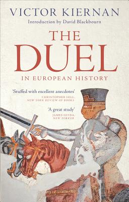 Image for The Duel in European History: Honour and the Reign of Aristocracy
