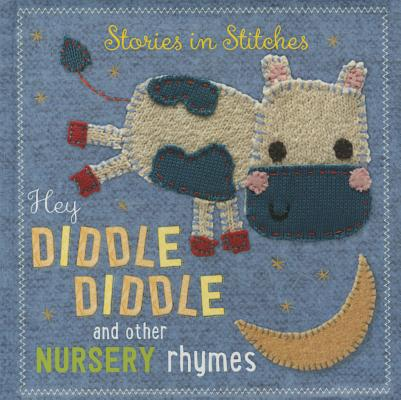 Image for Hey Diddle Diddle and Other Nursery Rhymes (Stories in Stitches)