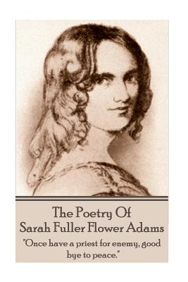 Image for Sarah Fuller Flower Adams - Poetry & Play.: Once have a priest for enemy, good bye to peace.