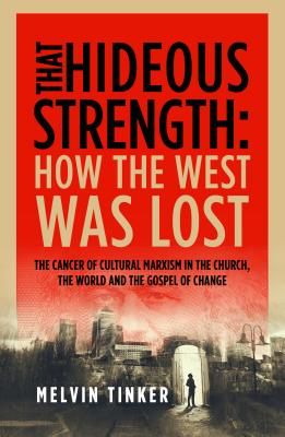 Image for That Hideous Strength: How the West Was Lost