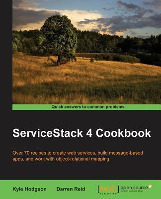 ServiceStack 4 Cookbook, Hodgson, Kyle; Reid, Darren