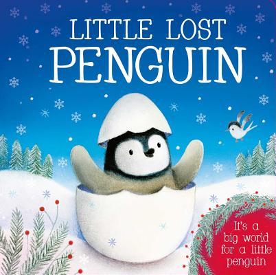 Little Lost Penguin: It's a big world for little penguin, IglooBooks