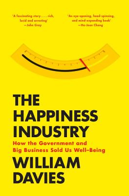 Image for Happiness Industry: How the Government and Big Business Sold Us Well-Being (Vers