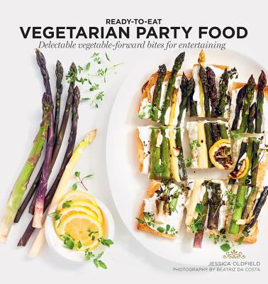 Image for Vegetarian Party Food: Delectable Vegetable-Forward Bites for Entertaining (Ready to Eat)