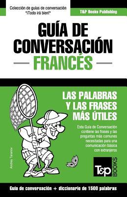 Gu�a de Conversaci�n Espa�ol-Franc�s y diccionario conciso de 1500 palabras (Spanish Edition), Taranov, Andrey
