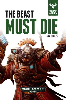 "Image for ""The Beast Must Die (The Beast Arises #8) (Warhammer 40,000)"""
