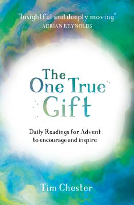 Image for The One True Gift: Daily readings for advent to encourage and inspire