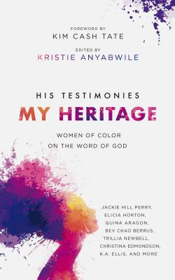 Image for His Testimonies, My Heritage: Women of Color on the Word of God