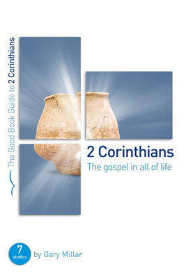 Image for 2 Corinthians: The Gospel in all of Life (Good Book Guides)