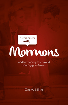 Image for Engaging with Mormons: Understanding Their World; Sharing Good News
