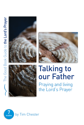 Image for Talking to Our Father (Good Book Guides)