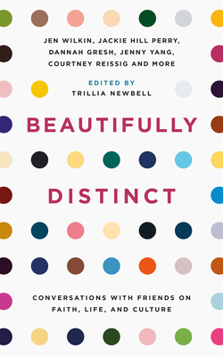 Image for Beautifully Distinct: Conversations with Friends on Faith, Life, and Culture