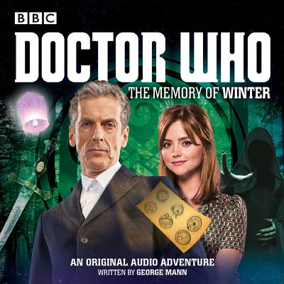 Doctor Who: The Memory of Winter: A 12th Doctor Audio Original, Mann, George