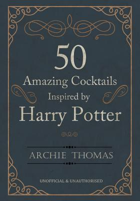 Image for 50 Amazing Cocktails Inspired by Harry Potter
