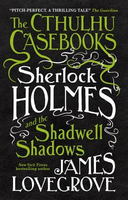 Image for The Cthulhu Casebooks - Sherlock Holmes and the Shadwell Shadows