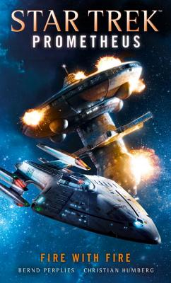Image for Star Trek Prometheus - Fighting Fire with Fire