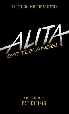 ALITA: BATTLE ANGEL: THE OFFICIAL MOVIE NOVELIZATION