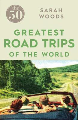 Image for The 50 Greatest Road Trips