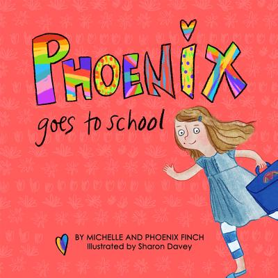 Image for Phoenix Goes to School: A Story to Support Transgender and Gender Diverse Children