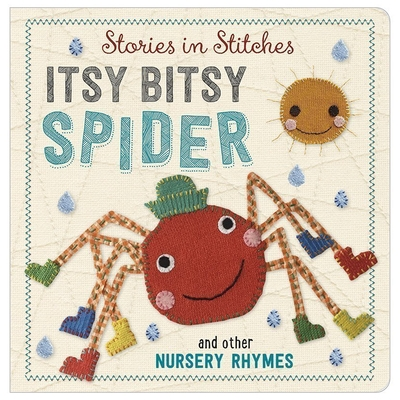 Image for Itsy Bitsy Spider and Other Nursery Rhymes (Stories in Stitches)