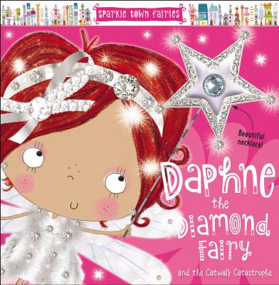 Daphne the Diamond Fairy and the Catwalk Catastrophe (Sparkle Town Fairies), Sarah, Creese