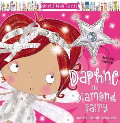 Daphne the Diamond Fairy and the Catwalk Catastrophe (Sparkle Town Fairies), Sarah, Creese