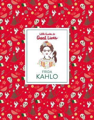 Image for Frida Kahlo (Little Guides to Great Lives)