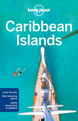 Lonely Planet Caribbean Islands (Travel Guide), Lonely Planet; Vorhees, Mara; Clammer, Paul; Egerton, Alex; Le Nevez, Catherine; Masters, Tom; Sainsbury, Brendan; Schulte-Peevers, Andrea; Thomas, Polly; Zimmerman, Karla