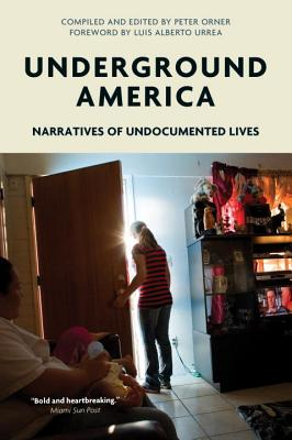 Image for Underground America: Narratives of Undocumented Lives (Voice of Witness)